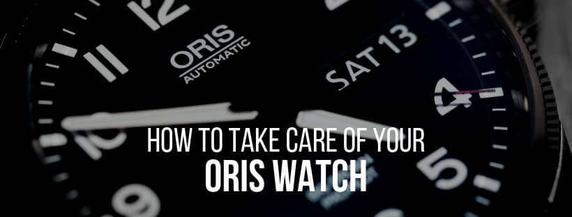 How to take care of your Oris watch blog banner featuring an Oris watch